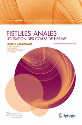 Fistules Anales: Utilisation Des Colles de Fibrine 9782817800189