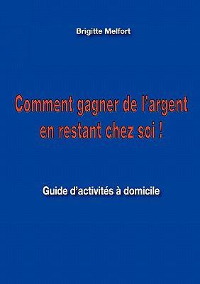 Gagnez de L'Argent En Restant Chez Vous ! 9782810621071
