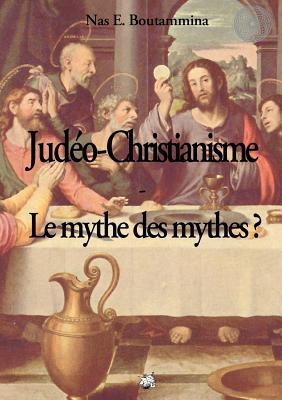 Jud O-Christianisme - Le Mythe Des Mythes ? 9782810621521