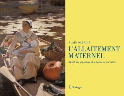L'Allaitement Maternel: Illustr Par La Peinture Et La Po Sie Du Xixe Si Cle 9782817803272