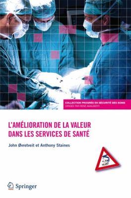 L Am Lioration de La Valeur Dans Les Services de Sant 9782817802282