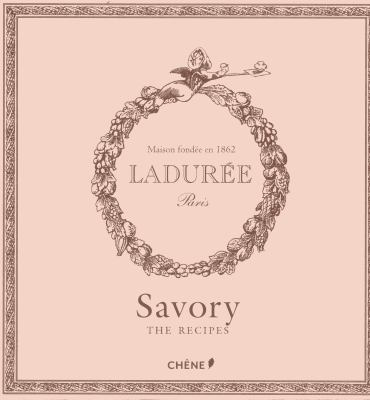 Laduree: Savory: The Recipes 9782812304583