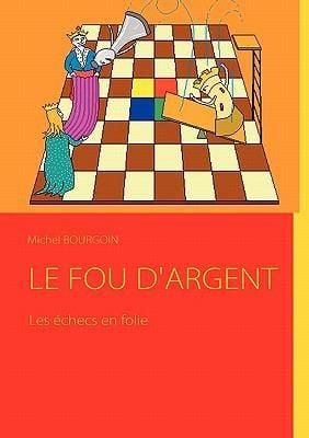 Le Fou D'Argent 9782810620852