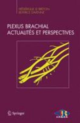 Le Plexus Brachial, Actualit S Et Perspectives 9782817803333