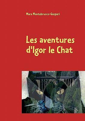 Les Aventures D'Igor Le Chat 9782810602650