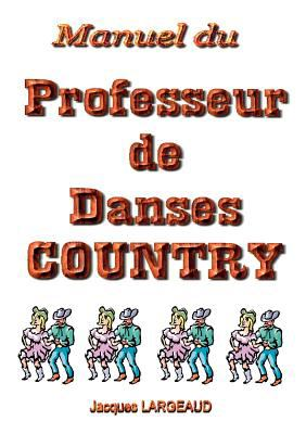 Manuel Du Professeur de Danses Country 9782810621965