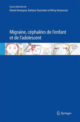 Migraine, C Phal Es de L'Enfant Et de L'Adolescent 9782817802343