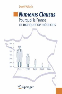 Numerus Clausus: Pourquoi La France Va Manquer de M Decins 9782817802053