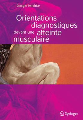 Orientations Diagnostiques Devant Une Atteinte Musculaire 9782817800660