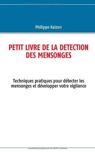 Petit Livre de La Detection Des Mensonges 9782810619467
