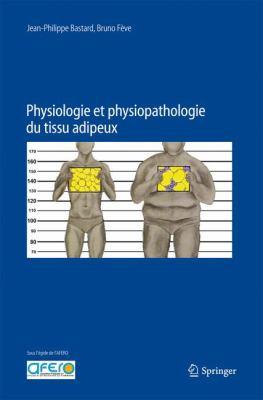 Physiologie Et Physiopathologie Du Tissu Adipeux 9782817803319