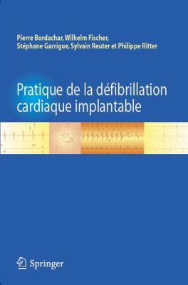 Pratique de La D Fibrillation Cardiaque Implantable 9782817802824