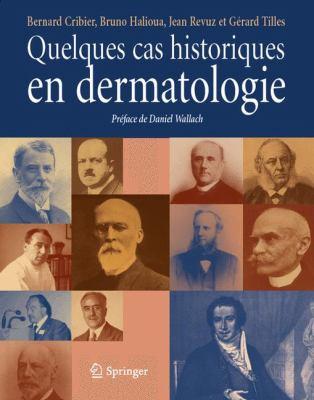 Quelques Cas Historiques En Dermatologie 9782817800318