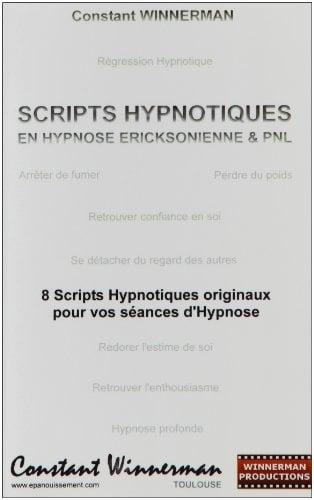 Scripts Hypnotiques En Hypnose Ericksonienne Et Pnl 9782810604432