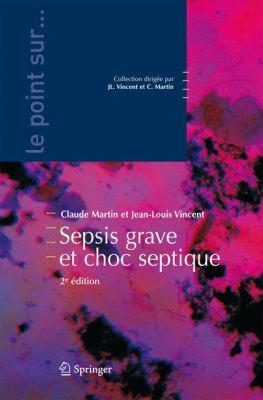 Sepsis Grave Et Choc Septique: Deuxi Me Dition 9782817800639