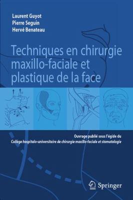 Techniques En Chirurgie Maxillo-Faciale Et Plastique de La Face 9782817800721
