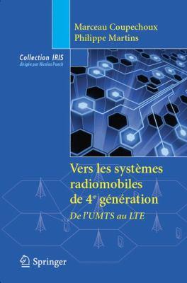 Vers Les Syst Mes Radio Mobiles de 4e G N Ration: Volutions Technologiques Des Normes 3gpp 9782817800844