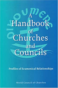 A Handbook of Churches and Councils: Profiles of Ecumenical Relationships 9782825414804