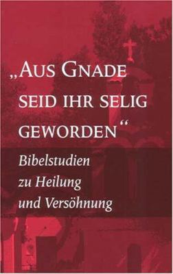 By Grace You Have Been Saved: Bible Studies on Healing and Reconciliation (German Edition) 9782825414330