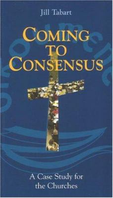 Coming to Consensus: A Case Study for the Churches 9782825413920