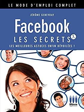 Facebook : Les secrets - Genevray, Jrme