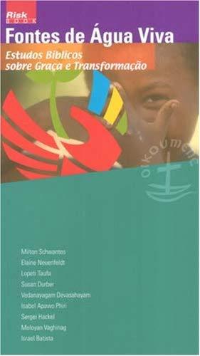 Fontes de Agua Viva: Estudos Biblicos Sobre Graca E Transformacao = Springs of Living Water