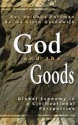 God and the Goods: Global Economy in a Civilizational Perspective 9782825412640