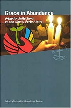 Grace in Abundance: Orthodox Reflections on the Way to Porto Alegre 9782825414675