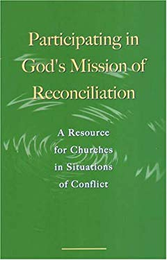 Participating in God's Mission of Reconciliation: A Resource for Churches in Situations of Conflict 9782825414712