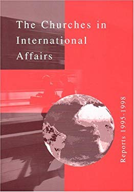 The Churches in International Affairs: Reports 1995-1998 9782825413289