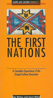 The First Nations: A Canadian Experience of the Gospel-Culture Encounter 9782825411766