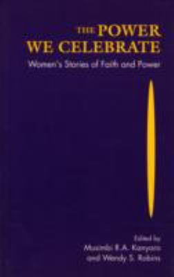 The Power We Celebrate: Women's Stories of Faith and Power 9782825410387