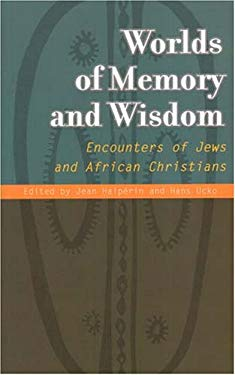 Worlds of Memory and Wisdom: Encounters of Jews and African Christians 9782825414293
