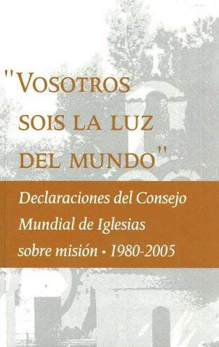 You Are the Light of the World: Statements on Mission by the World Council of Churches (Spanish Edition) 9782825414446