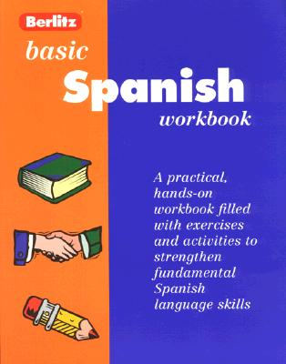 Berlitz Basic Spanish Workbook: Level One 9782831563510