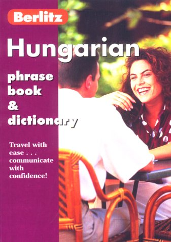 Berlitz Phrase Book Hungarian: Phrase Book & Dictionary 9782831577357