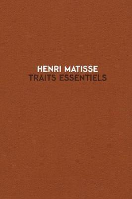 Henri Matisse: Traits Essentiels