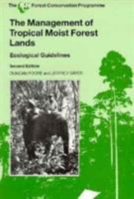 The Management of Tropical Moist Forest Lands 9782831700717