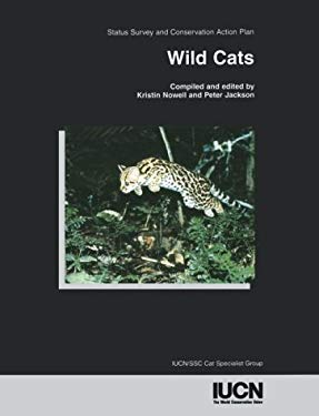 Wild Cats: Status Survey and Conservation Action Plan