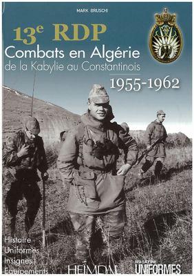 13e RDP: Combats En Algerie de La Kabylie Au Constantinois (1955-1962) 9782840482932