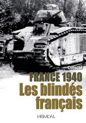 1940 Les Blindes Francais 9782840483182