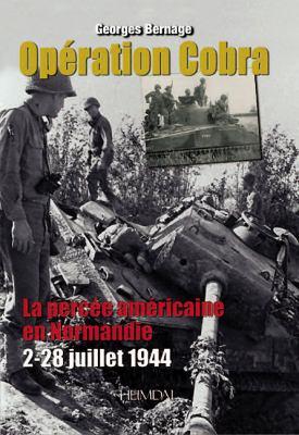 Op'ration Cobra: La Perc'e Am'ricaine En Normandie (2-22 Juillet 1944)