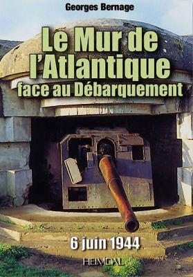 Le Mur de Latlantique Face Au D'Barquement (6 Juin 1944) 9782840482970