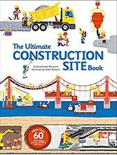 The Ultimate Construction Site Book (The Ultimate Book of) 22425045