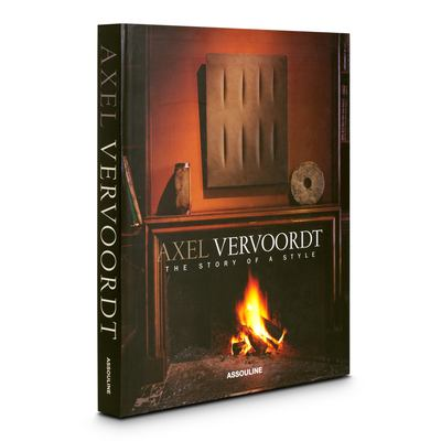 Axel Vervoordt: The Story of a Style 9782843232978