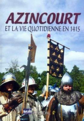 Azincourt: Et la Vie Quotidienne En 1415 9782840482406