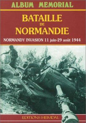 Bataille de Normandie: Normandy Invasion 11 June-29 August 1944 9782840480266