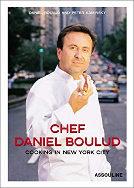 Chef Daniel Boulud: Cooking in New York City: 75 Recipes 9782843233708