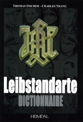 Dictionnaire de La Leibstandarte 9782840482635