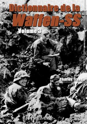Waffen-SS Dictionnaire, Volume 3 9782840482833